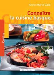 cuisine basque connaître la cuisine basque broché galé achat