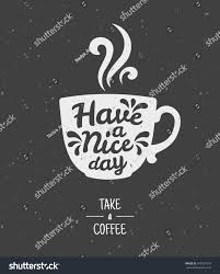 have nice day take coffee poster stock vector 416767579 shutterstock