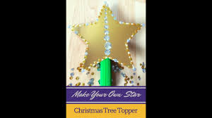 make your own star christmas tree topper youtube