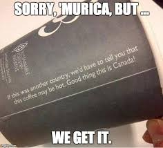 Funny Canadian Memes - canadian coffee cup imgflip