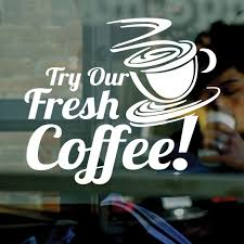 try our fresh coffee vinyl window sticker decal cafe business