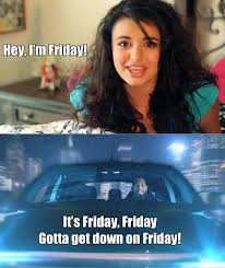 Friday Meme Pictures - image 107053 rebecca black friday know your meme