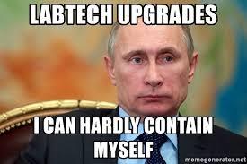 Lab Tech Meme - labtech upgrades i can hardly contain myself putin1238047 meme