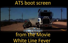 ats boot screen with the wallpaper from the movie white line fever