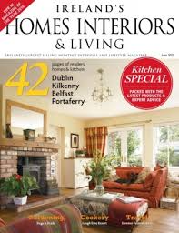Selling Home Interior Products Ireland U0027s Homes Interiors U0026amp Living Magazine June 2017 Issue