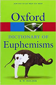 dictionary of euphemisms oxford paperback reference amazon co