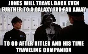 Indiana Jones Meme - the star wars and indiana jones conspiracy that led to hitler being