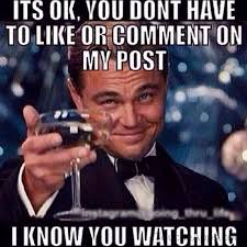 Hahahah Meme - yupppp you probably check my facebook too stalk away everything