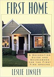 decorating first home first home a decorating guide and sourcebook for the first time