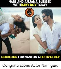 Baby Boy Meme - nani and anjana blessed with baby boy today rtat good sign for