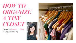 how to organize a tiny closet u2013 q u0026a with amanda leblanc of