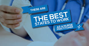 best states to work in after you earn your bsn 6 states love nurse practitioners