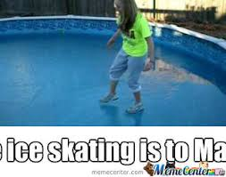 Skating Memes - because ice skating is to mainstream by suzanne cottrell 3 meme center