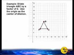dilation of objects on the coordinate plane youtube
