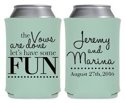 koozies for wedding the vows are done let s some 1a custom coolers wedding