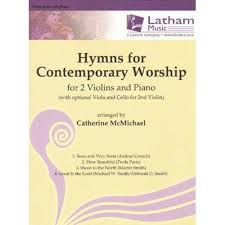 thanksgiving piano hymns for contemporary worship two violins and piano arranged