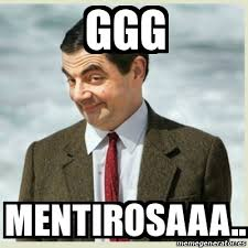 Ggg Meme - meme mr bean ggg mentirosaaa 20425864