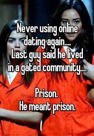 Online Dating Meme - never using online dating again last guy said he lived in a