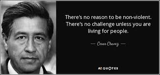 Challenge Reason Cesar Chavez Quote There S No Reason To Be Non There S