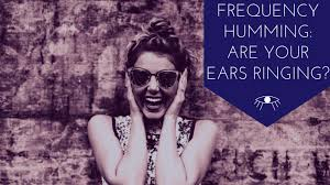 light headed ears ringing frequency humming are your ears ringing the awakened state