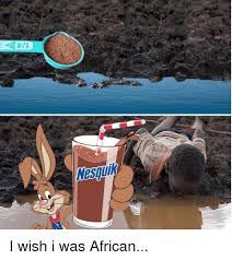 African Kid Meme Clean Water - mesqui i wish i was african nesquik meme on me me