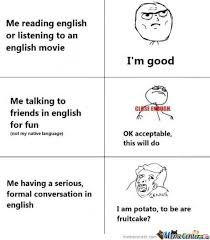 Me Me Me English - english is not my first language by gnralex96 meme center