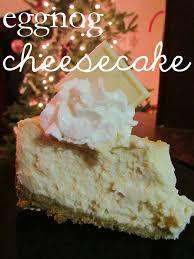 best 25 eggnog cheesecake ideas on pinterest christmas
