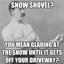 Shoveling Snow Meme - all the snow shovel meme the best of the funny meme