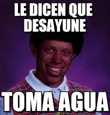 Make Bad Luck Brian Meme - le dicen que desayune black bad luck brian meme on memegen
