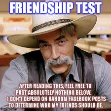 Facebook Friends Meme - friendship test dumb fb tests imgflip