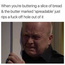 Meme Fuck Off - dopl3r com memes when youre buttering a slice of bread the