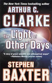 the light of other days the light of other days by arthur c clarke