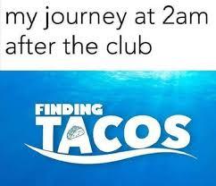 Taco Memes - 27 taco memes for taco tuesday or any day