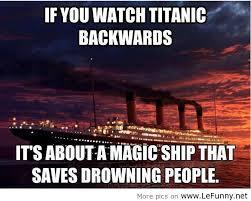 Titanic Funny Memes - titanic backwards