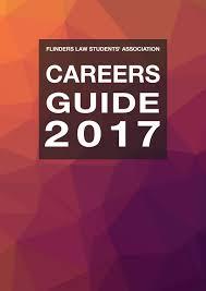 flinders law students u0027 association careers guide 2017 by flinders