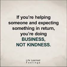 Quote Of The Day Quote Of The Day Success If You Re Helping Someone And Expecting