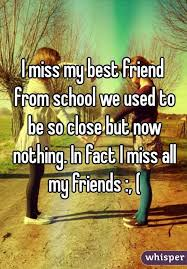 I Used To Be All - miss my best friend from school we used to be so close but now