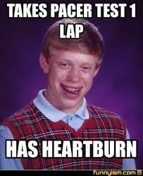 Heartburn Meme - takes pacer test 1 lap has heartburn meme factory funnyism funny