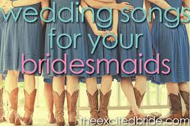 wedding processional song ideas wedding songs for your bridesmaids walk down the aisle the