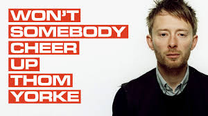 Thom Yorke Meme - the lancashire hotpots cheer up thom yorke a radiohead song