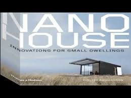 nano house innovations for small dwellings youtube