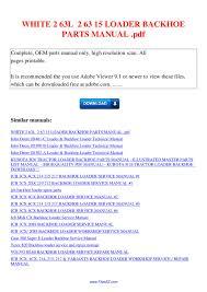 white 2 63l 2 63 15 loader backhoe parts manual pdf by nana hong