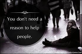 quotes about education and kindness you don u0027t need a reason to help people popular inspirational