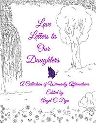 love letters to our daughters a collection of womanly