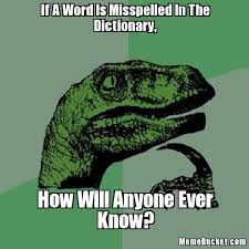 Meme Dictionary - if a word is misspelled in the dictionary create your own meme