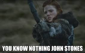 You Know Nothing Meme - you know nothing john stones imgflip