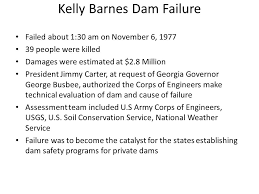 George Kelly Barnes Kelly Barnes Dam Failure Ppt Video Online Download