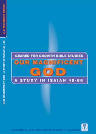 cfp our magnificent god a study in isaiah 40 66 john priddle