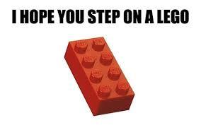 Funny Lego Memes - image 223530 i hope you step on a lego know your meme