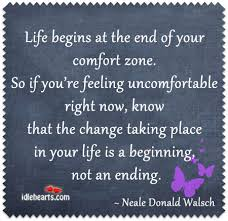 Life Begins Outside Of Your Comfort Zone Web Wisdom U201clife Begins At The End Of Your Comfort Zone U201d U2013 Wisdom